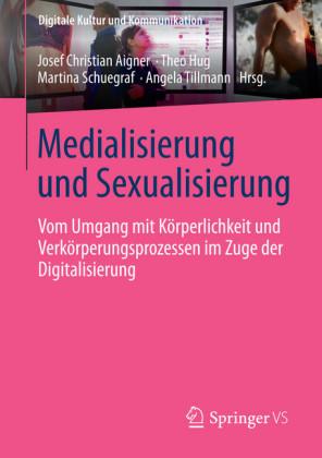 Medialisierung und Sexualisierung