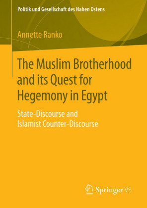 The Muslim Brotherhood and its Quest for Hegemony in Egypt