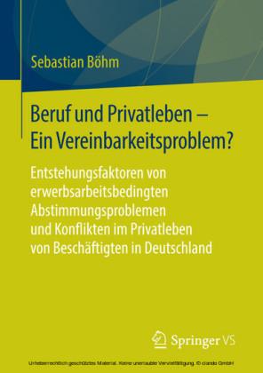 Beruf und Privatleben - Ein Vereinbarkeitsproblem?