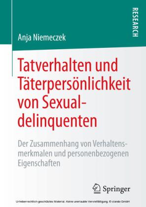 Tatverhalten und Täterpersönlichkeit von Sexualdelinquenten