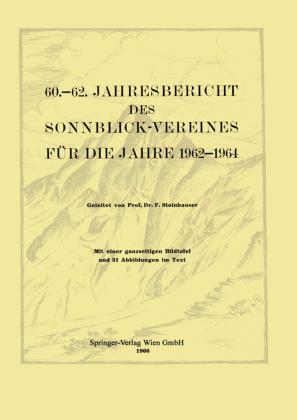 60.-62. Jahresbericht des Sonnblick-Vereines für die Jahre 1962-1964