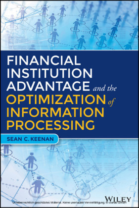 Financial Institution Advantage and the Optimization of Information Processing