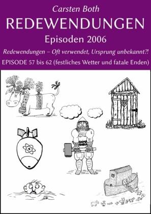 Redewendungen: Episoden 2006