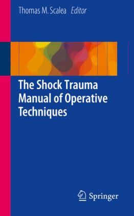 The Shock Trauma Manual of Operative Techniques