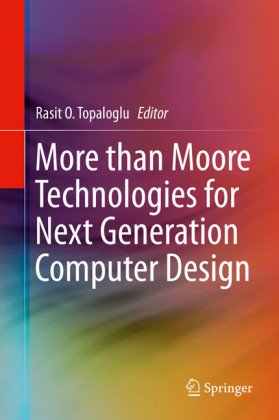 More than Moore Technologies for Next Generation Computer Design