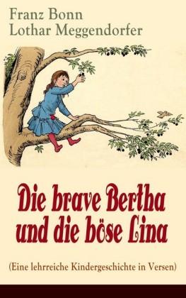 Die brave Bertha und die böse Lina (Eine lehrreiche Kindergeschichte in Versen) - mit Originalillustrationen