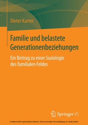 Familie und belastete Generationenbeziehungen