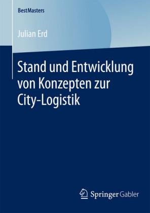 Stand und Entwicklung von Konzepten zur City-Logistik