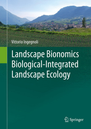 Landscape Bionomics Biological-Integrated Landscape Ecology
