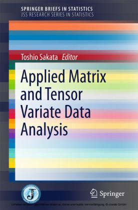 Applied Matrix and Tensor Variate Data Analysis