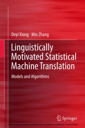 Linguistically Motivated Statistical Machine Translation