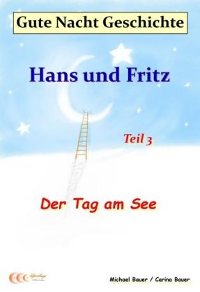 Gute-Nacht-Geschichte: Hans und Fritz - Der Tag am See
