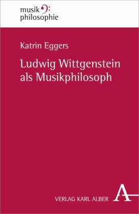 Ludwig Wittgenstein als Musikphilosoph
