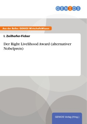 Der Right Livelihood Award (alternativer Nobelpreis)