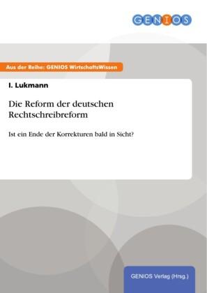 Die Reform der deutschen Rechtschreibreform