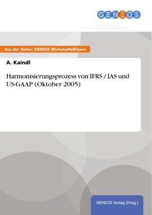 Harmonisierungsprozess von IFRS / IAS und US-GAAP (Oktober 2005)