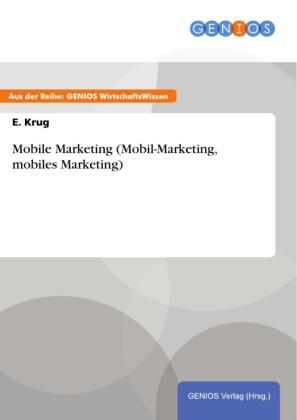 Mobile Marketing (Mobil-Marketing, mobiles Marketing)