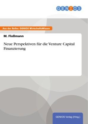 Neue Perspektiven für die Venture Capital Finanzierung