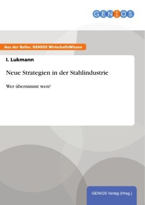 Neue Strategien in der Stahlindustrie