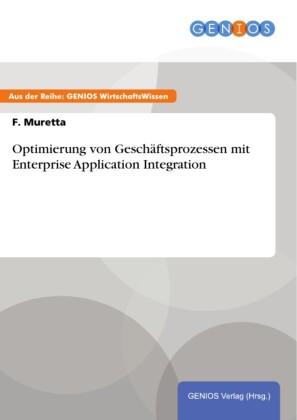 Optimierung von Geschäftsprozessen mit Enterprise Application Integration
