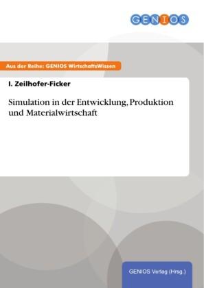 Simulation in der Entwicklung, Produktion und Materialwirtschaft