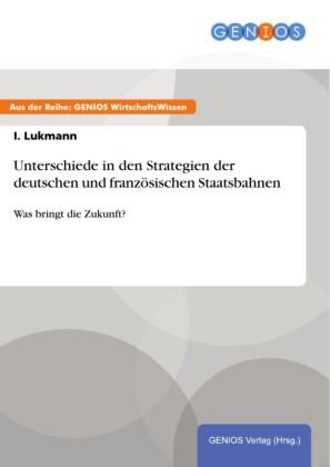 Unterschiede in den Strategien der deutschen und französischen Staatsbahnen