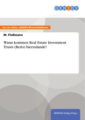 Wann kommen Real Estate Investment Trusts (Reits) hierzulande?