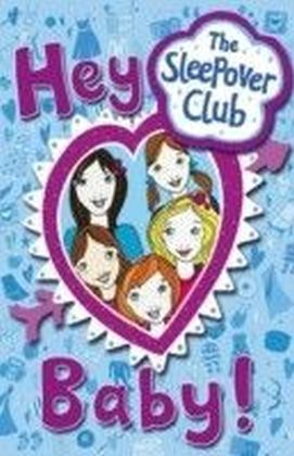 Hey Baby! (The Sleepover Club)