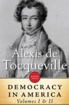 Democracy in America: Volumes I & II