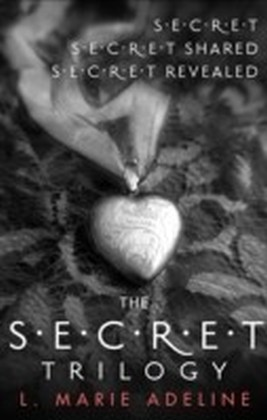Secret Trilogy: Secret / Secret Shared / Secret Revealed