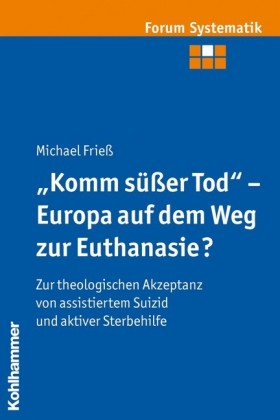 'Komm süßer Tod' - Europa auf dem Weg zur Euthanasie?