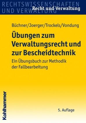 Übungen zum Verwaltungsrecht und zur Bescheidtechnik