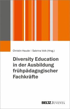 Diversity Education in der Ausbildung frühpädagogischer Fachkräfte