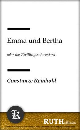 Emma und Bertha oder die Zwillingsschwestern