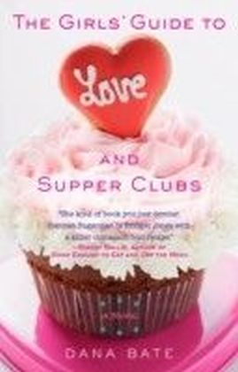 Girls' Guide to Love and Supper Clubs
