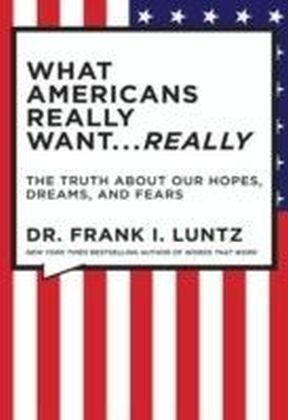 What Americans Really Want...Really: Revised Edition