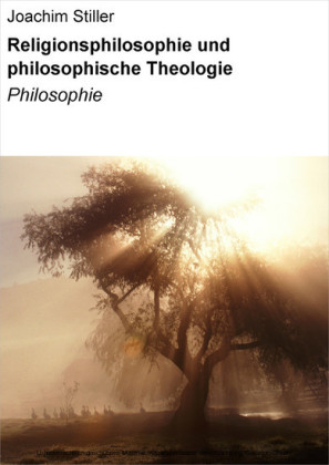 Religionsphilosophie und philosophische Theologie