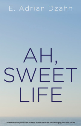 Ah, Sweet Life