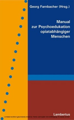 Manual zur Psychoedukation opiatabhängiger Menschen