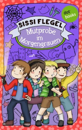 Emil und seine Freunde - Band 3: Mutprobe im Morgengrauen. Bd.3