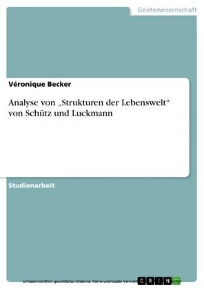 Analyse von 'Strukturen der Lebenswelt' von Schütz und Luckmann