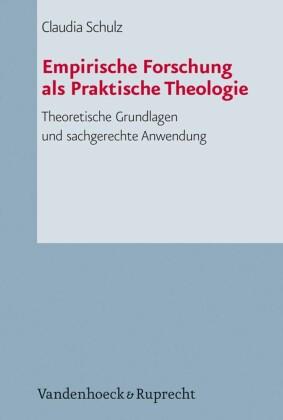 Empirische Forschung als Praktische Theologie