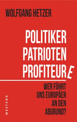 Politiker, Patrioten, Profiteure