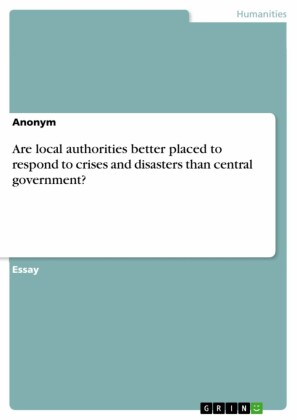 Are local authorities better placed to respond to crises and disasters than central government?