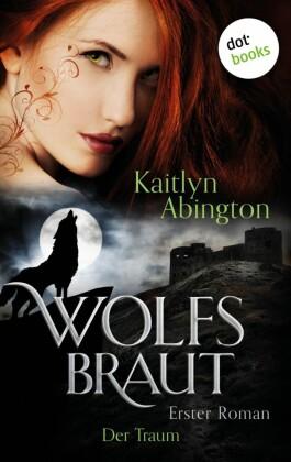 Wolfsbraut - Erster Roman: Der Traum