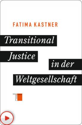 Transitional Justice in der Weltgesellschaft