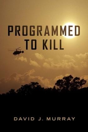 Programmed To Kill