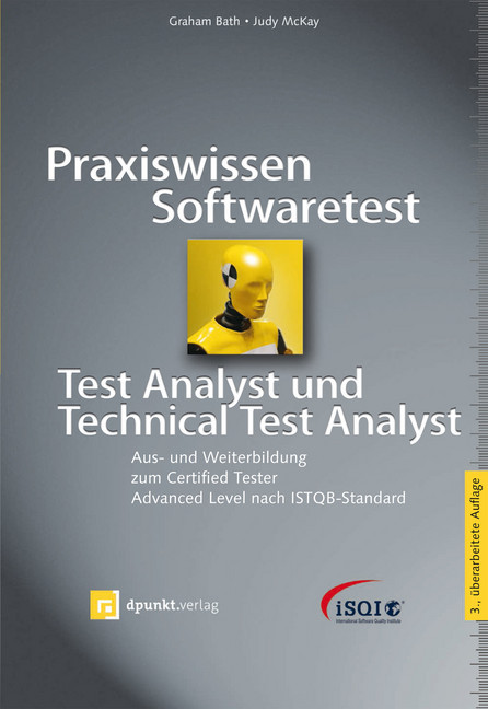 Praxiswissen Softwaretest - Test Analyst und Technical Test Analyst ...