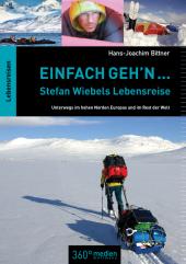 Einfach geh'n ... Stefan Wiebels Lebensreise Cover