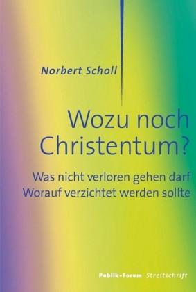 Wozu noch Christentum?